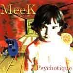 MEEK - Psychotique