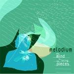 MELODIUM - My Mind Is Falling To Pieces