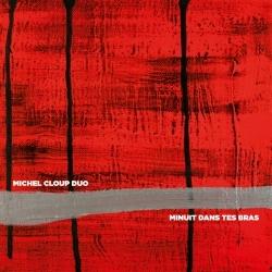 Michel Cloup - Minuit dans tes bras