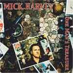 MICK HARVEY - One Manís Treasure