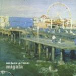 MIGALA - Asi Duele Un Verano
