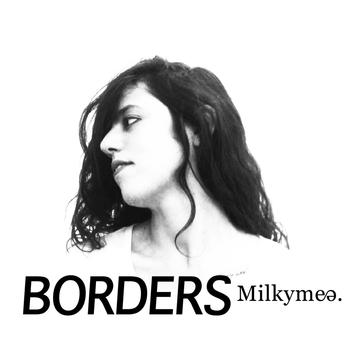Milkymee - Borders