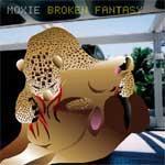 MOXIE - Broken Fantasy