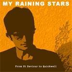MY RAINING STARS - From St Saviour To Quickwell