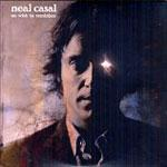 NEAL CASAL - No Wish To Reminisce