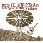 NEIL HALSTEAD - Oh! Mighty Engine