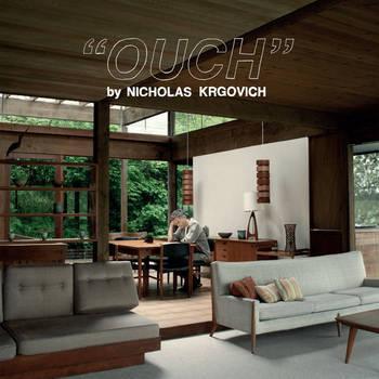 Nicholas Krgovich - OUCH