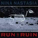NINA NASTASIA - Run To Ruin