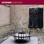 OCTAVIUS - Audio Noir