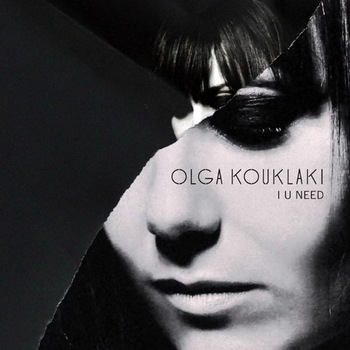 Olga Kouklaki - I U Need