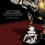 OTIS WOOD - WEIRDER