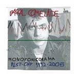 PASCAL COMELADE - Monofonicorama Best-Off 1992-2005