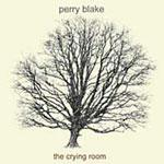 PERRY BLAKE - The Crying Room