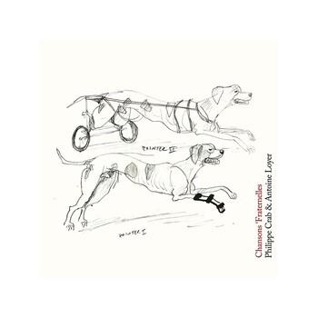 Philippe Crab & Antoine Loyer Crab & Loyer - Chansons Fraternelles Souterraines