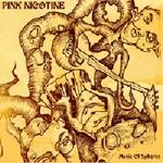 PINK NICOTINE - Music Of Spheres