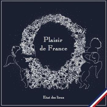 Plaisir de France - Etat des lieux