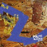 POLITE SLEEPER - Seens