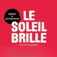 Prévert & Nevchehirlian - Le soleil brille pour tout le monde ?