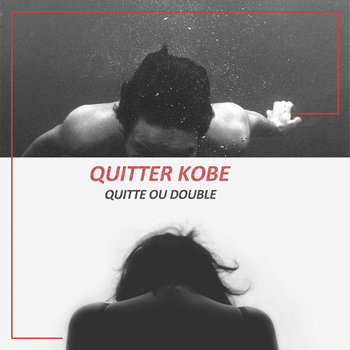 Quitter Kobe - Quitte Ou Double