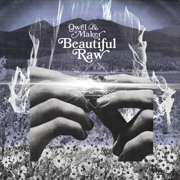 Qwel & Maker - Beautiful Raw