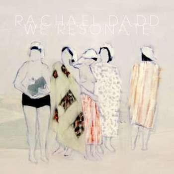 Rachael Dadd - We Resonate
