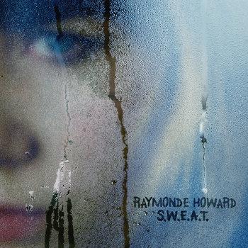 Raymonde Howard - S.W.E.A.T.