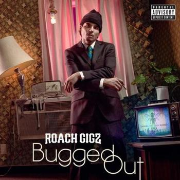 Roach Gigz - Bugged Out
