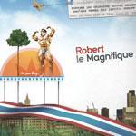 ROBERT LE MAGNIFIQUE - Oh Yeah Baby