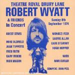 ROBERT WYATT - Theatre Royal Drury Lane