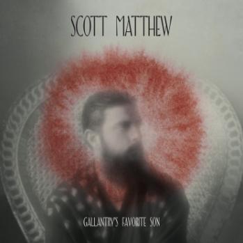 Scott Matthew - Gallantry's Favorite Son