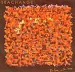 SEACHANGE - On Fire, With Love