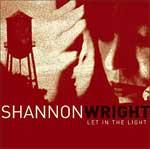 SHANNON WRIGHT - Let In the Light