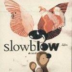 SLOWBLOW - Slowblow