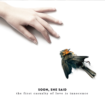 Soon She Said She Said - The First Casuality Of Love Is Innocence