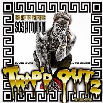 Sosamann - Trap'd Out 2