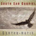 SOUTH SAN GABRIEL, CENTRO-MATIC - Dual Hawks