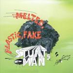 STUNTMAN5 - Melted, Plastic Fake