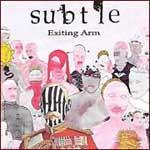 SUBTLE - Exiting Arm