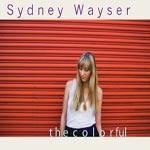 SYDNEY WAYSER - The Colorful