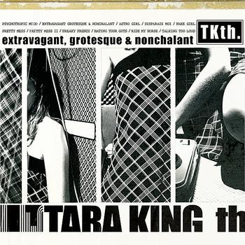 TARA KING TH. - Extravagant, Grotesque & Nonchalant