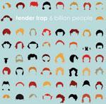 TENDER TRAP - 6 Billion People