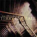 TERRY LEE HALE -Tender Loving Hell: The Best Of