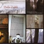 THALIA ZEDEK - Trust Not Those In Whom Without Some Touch Of Madness
