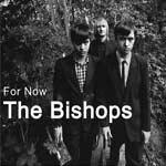 THE BISHOPS - For Now