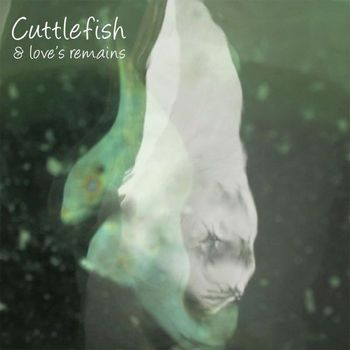 The Bitter Springs - Cuttlefish & Love's Remains