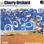THE CHERRY ORCHARD - This world is such a groovy place