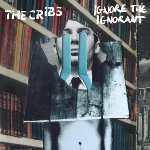 THE CRIBS - Ignore The Ignorant