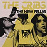 THE CRIBS - The New Fellas