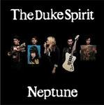 THE DUKE SPIRIT - Neptune