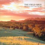 THE FIELD MICE - 1988-1991